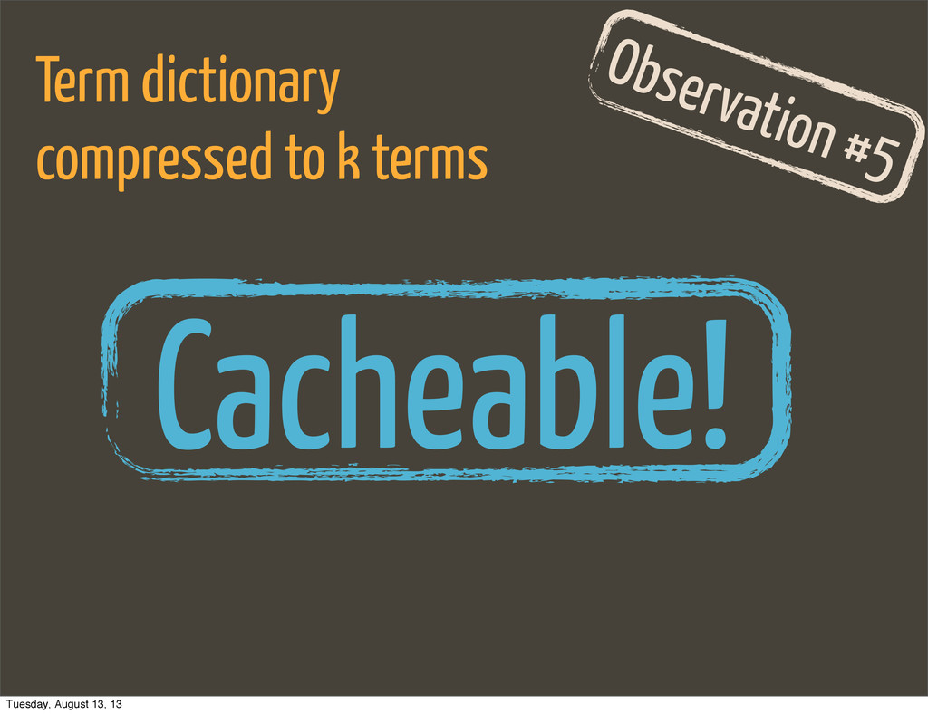Observation #5 Term dictionary compressed to k ...