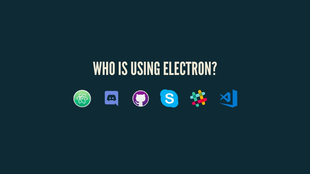 WHO IS USING ELECTRON?