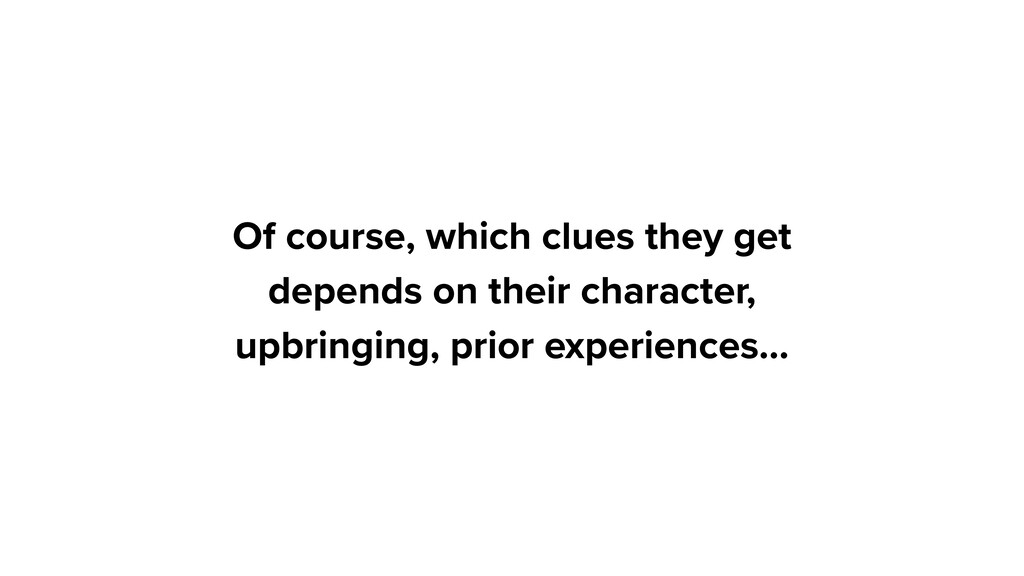 Of course, which clues they get depends on thei...