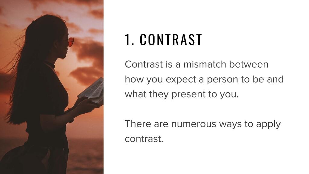 1. CONTRAST Contrast is a mismatch between how ...
