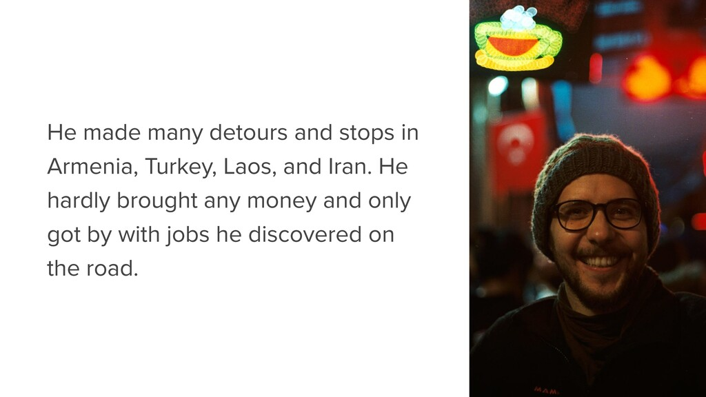 He made many detours and stops in Armenia, Turk...