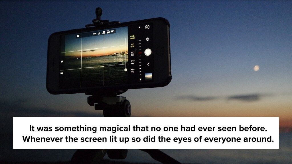 It was something magical that no one had ever s...