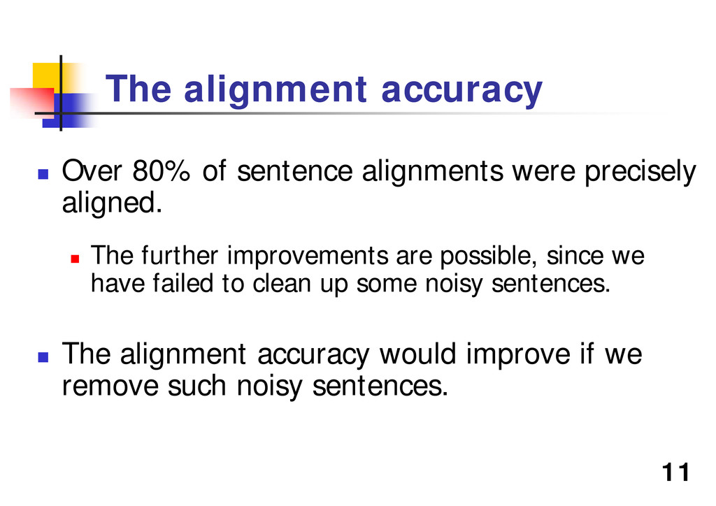 """11 The alignment accuracy """" Over 80% of sentenc..."""