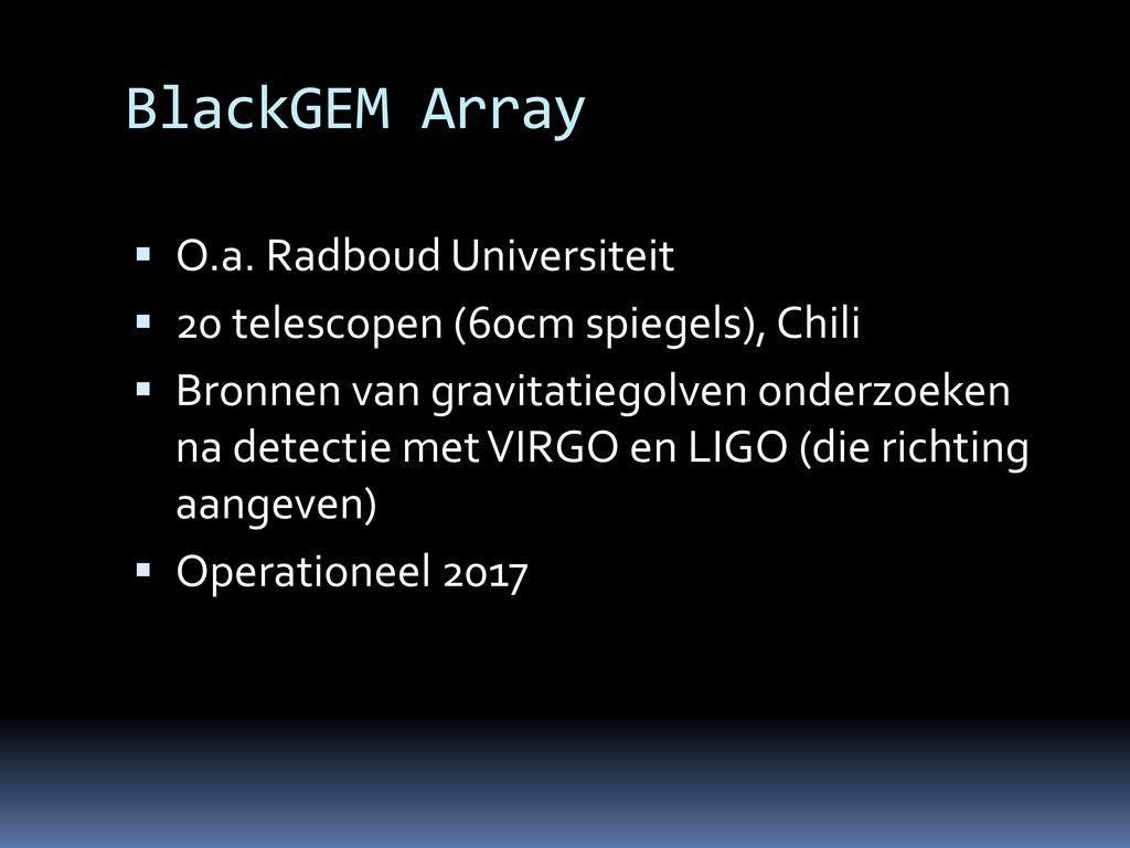 BlackGEM Array  O.a. Radboud Universiteit  20...