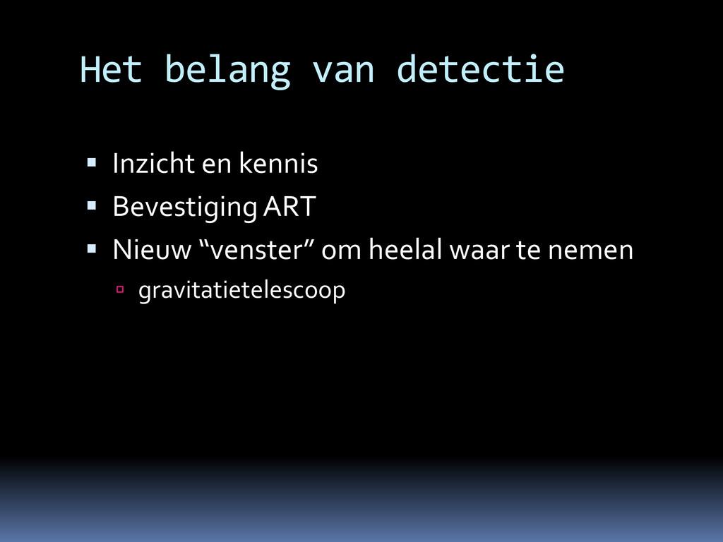 Het belang van detectie  Inzicht en kennis  B...