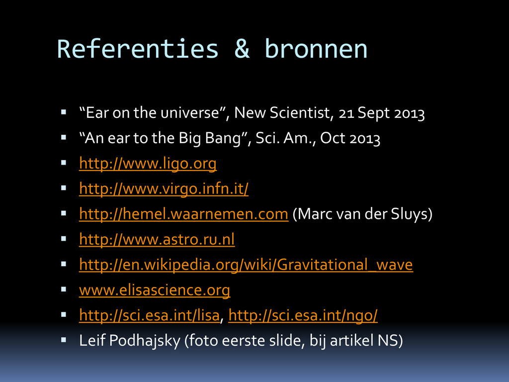 """Referenties & bronnen  """"Ear on the universe"""", ..."""