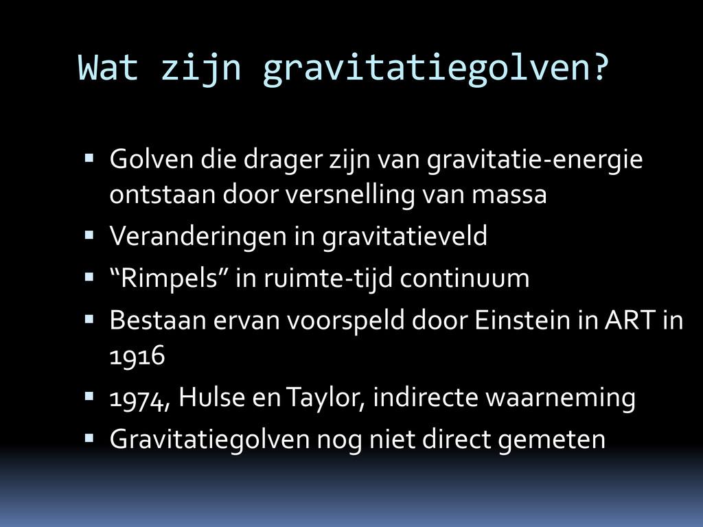 Wat zijn gravitatiegolven?  Golven die drager ...