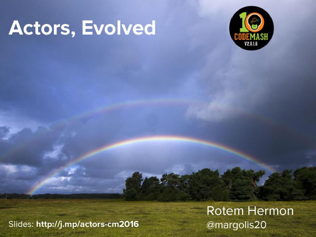 Rotem Hermon @margolis20 Actors, Evolved Slides...