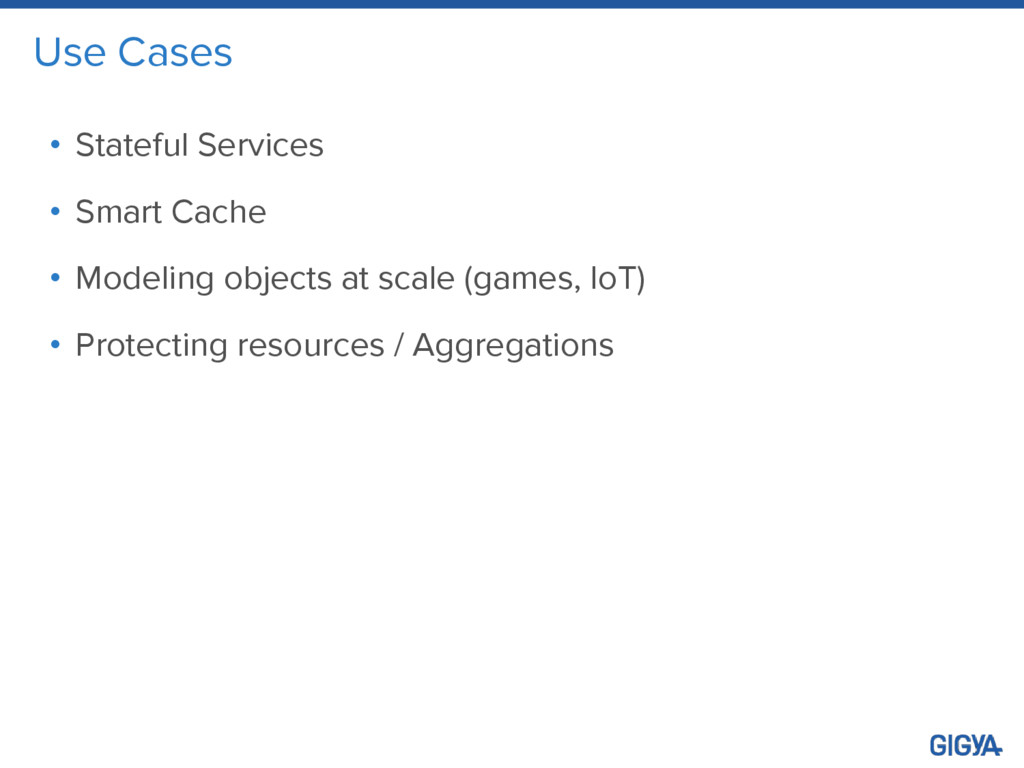 Use Cases • Stateful Services • Smart Cache • M...