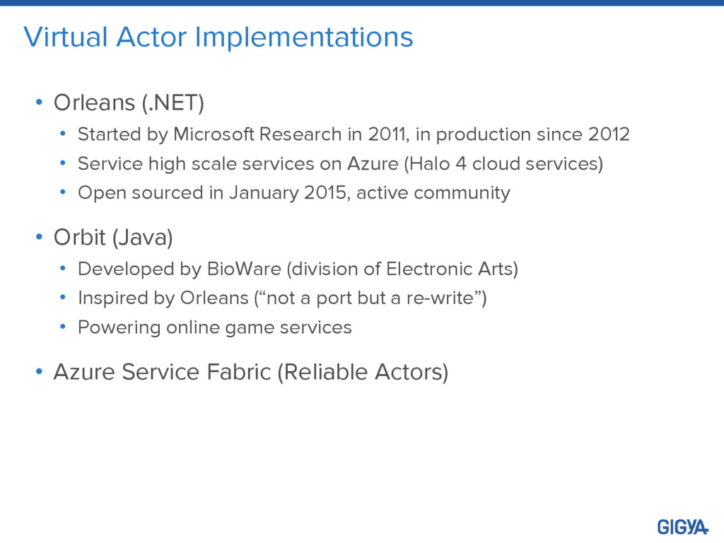 Virtual Actor Implementations • Orleans (.NET) ...