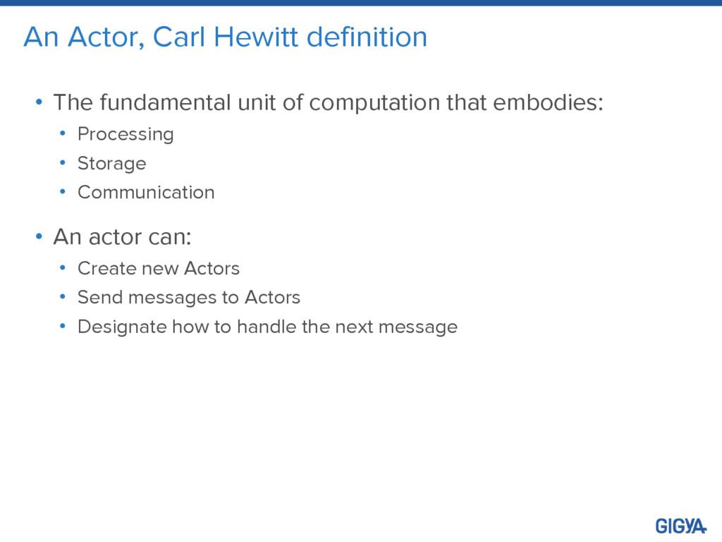 An Actor, Carl Hewitt definition • The fundamen...