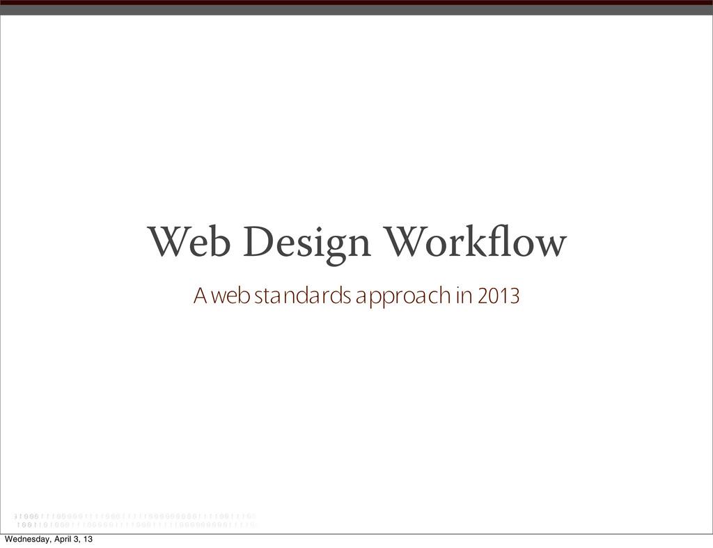 Web Design Workflow A web standards approach in ...