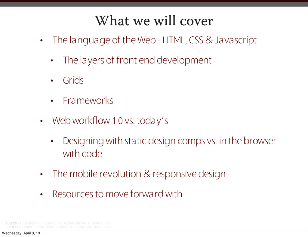What we will cover • The language of the Web - ...