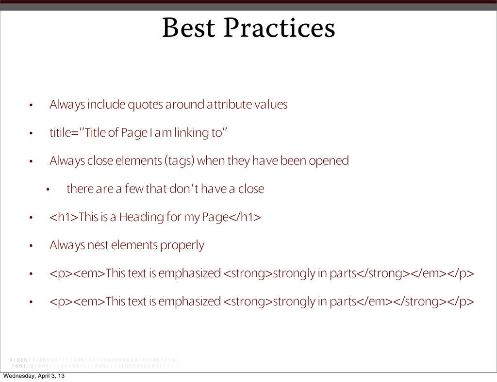 Best Practices • Always include quotes around a...