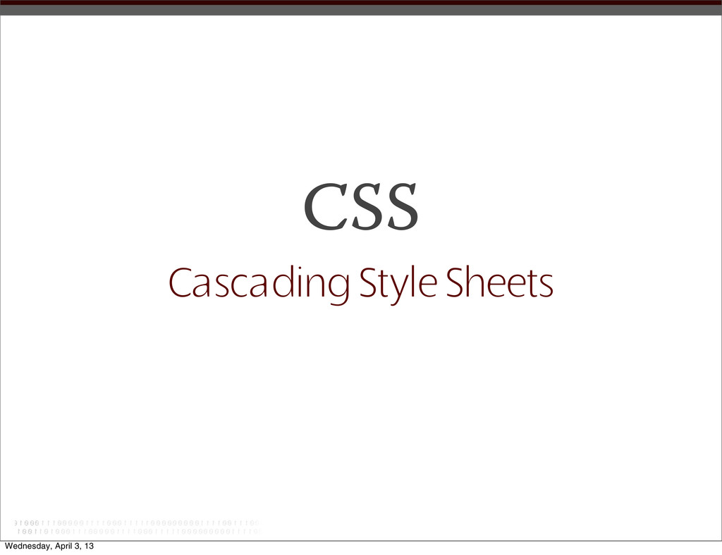 CSS Cascading Style Sheets Wednesday, April 3, ...