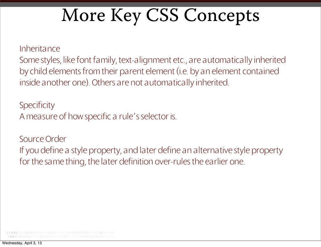 Inheritance Some styles, like font family, text...