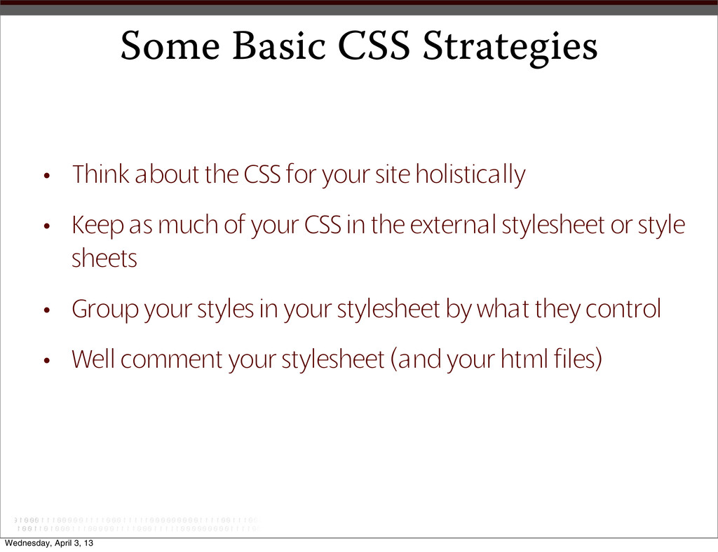Some Basic CSS Strategies • Think about the CSS...
