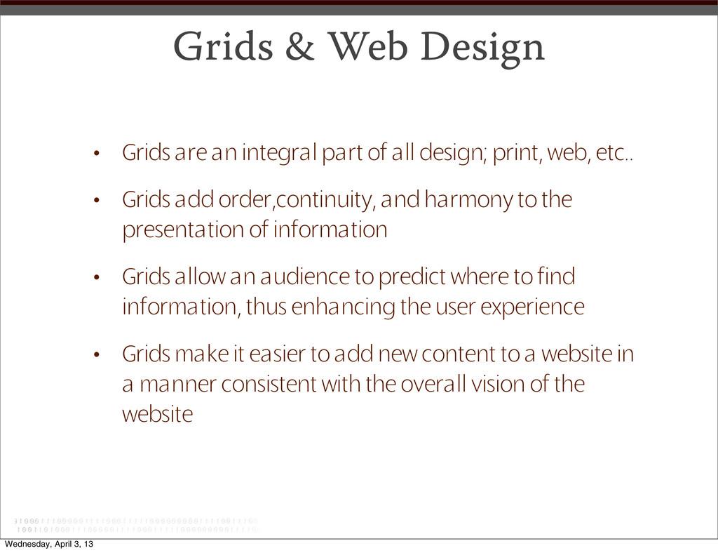 Grids & Web Design • Grids are an integral part...