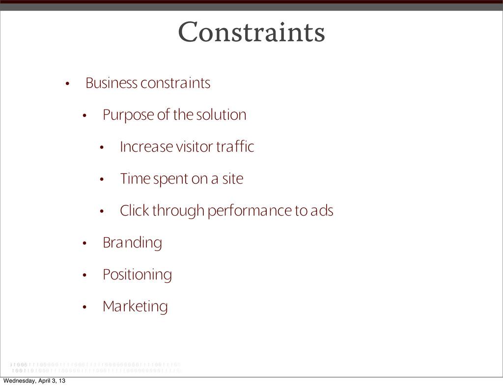 Constraints • Business constraints • Purpose of...