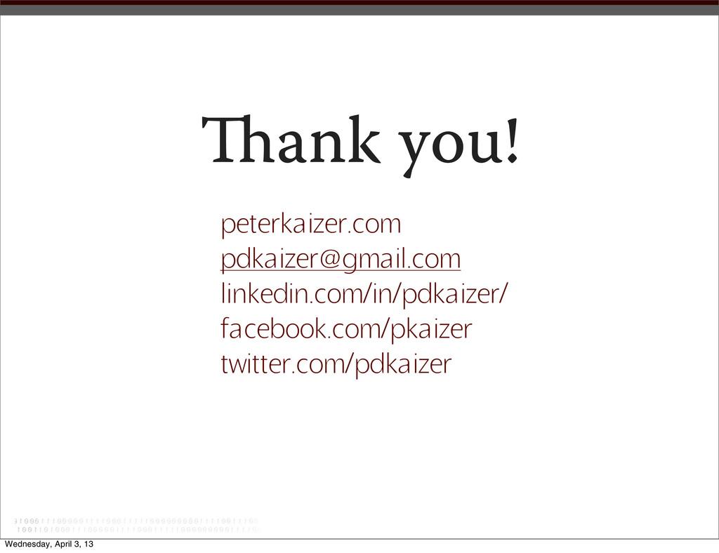ank you! peterkaizer.com pdkaizer@gmail.com li...