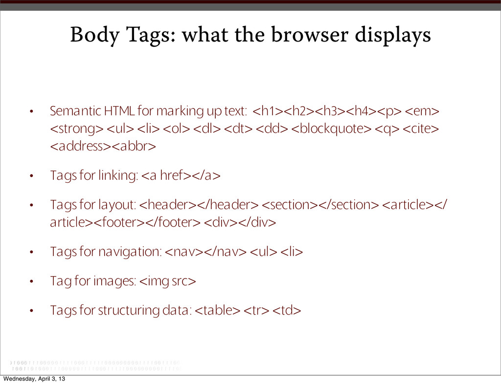 Body Tags: what the browser displays • Semantic...