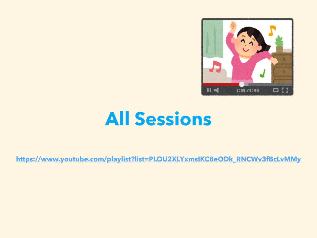 All Sessions https://www.youtube.com/playlist?l...