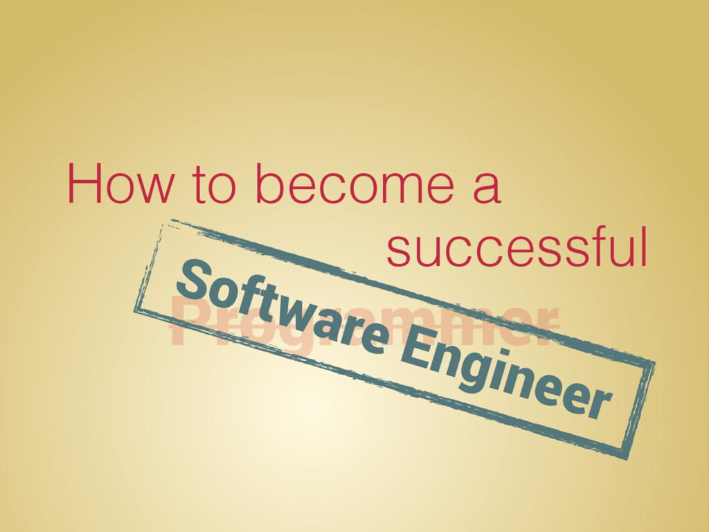 How to become a Programmer successful Software ...