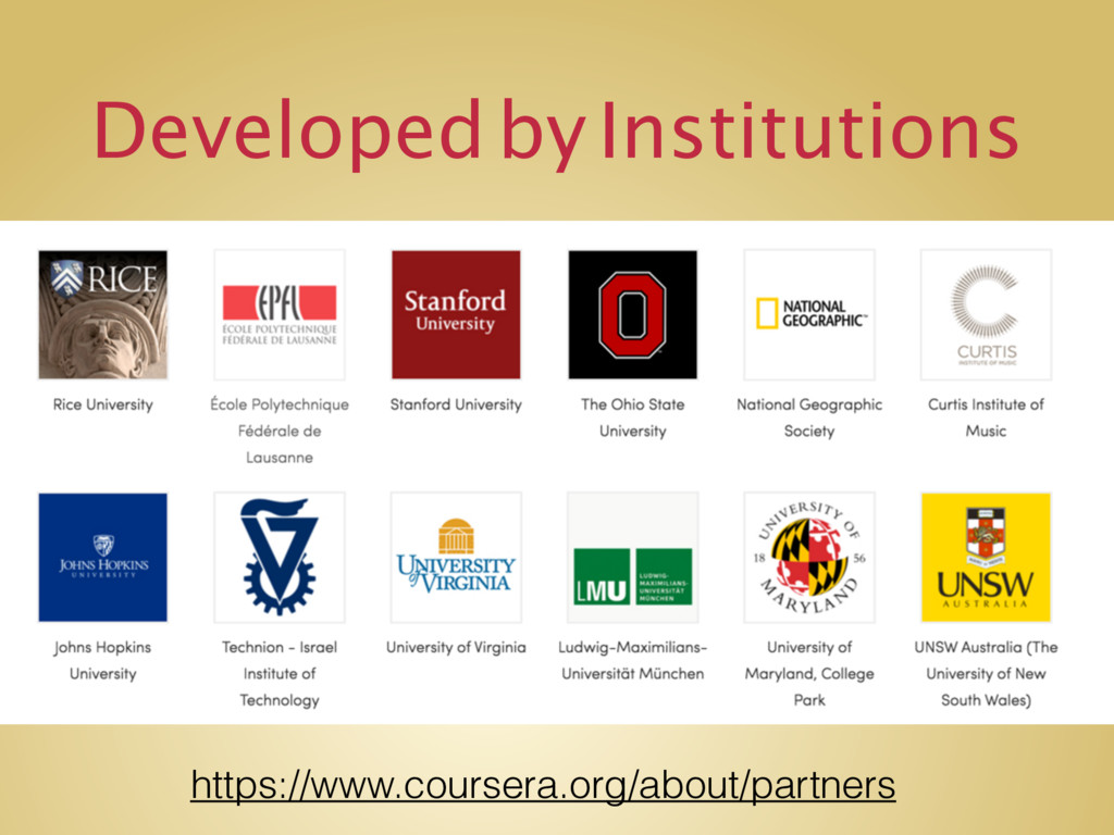 Developed by Institutions https://www.coursera....
