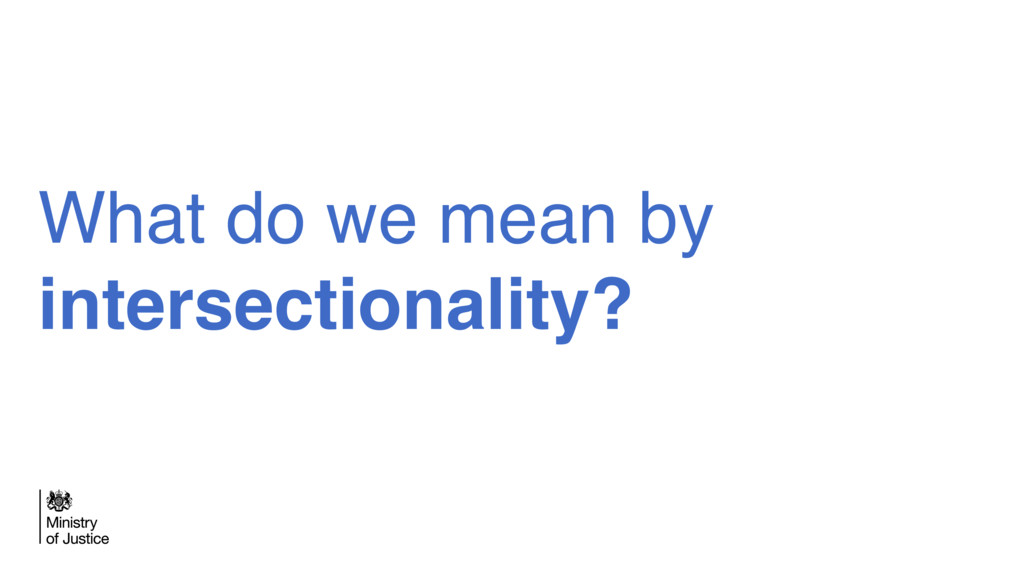 What do we mean by intersectionality?