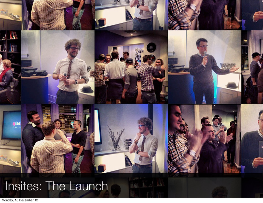 Insites: The Launch Monday, 10 December 12