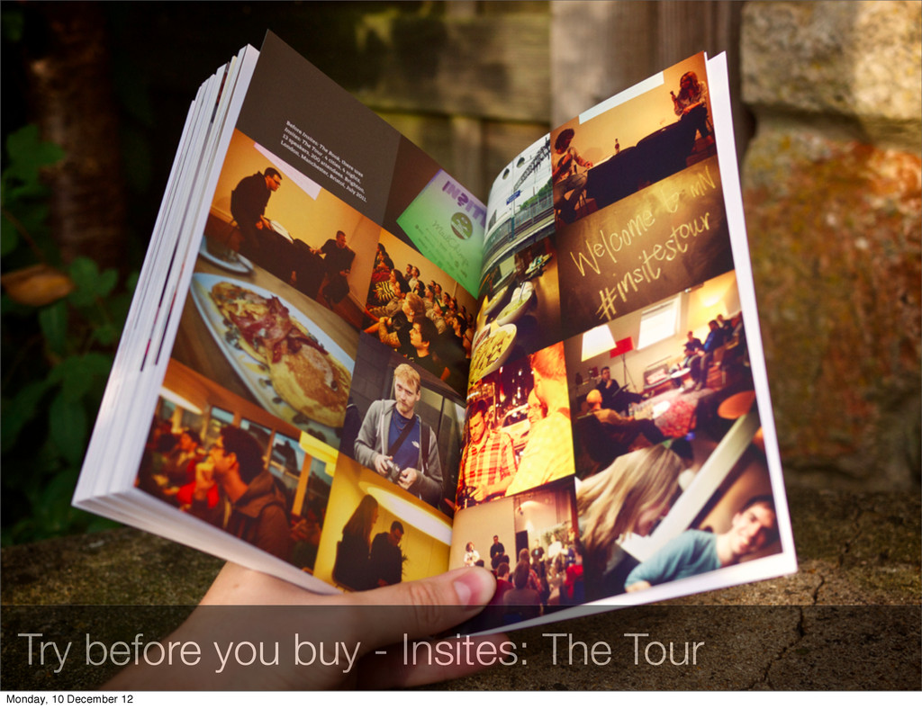 Try before you buy - Insites: The Tour Monday, ...