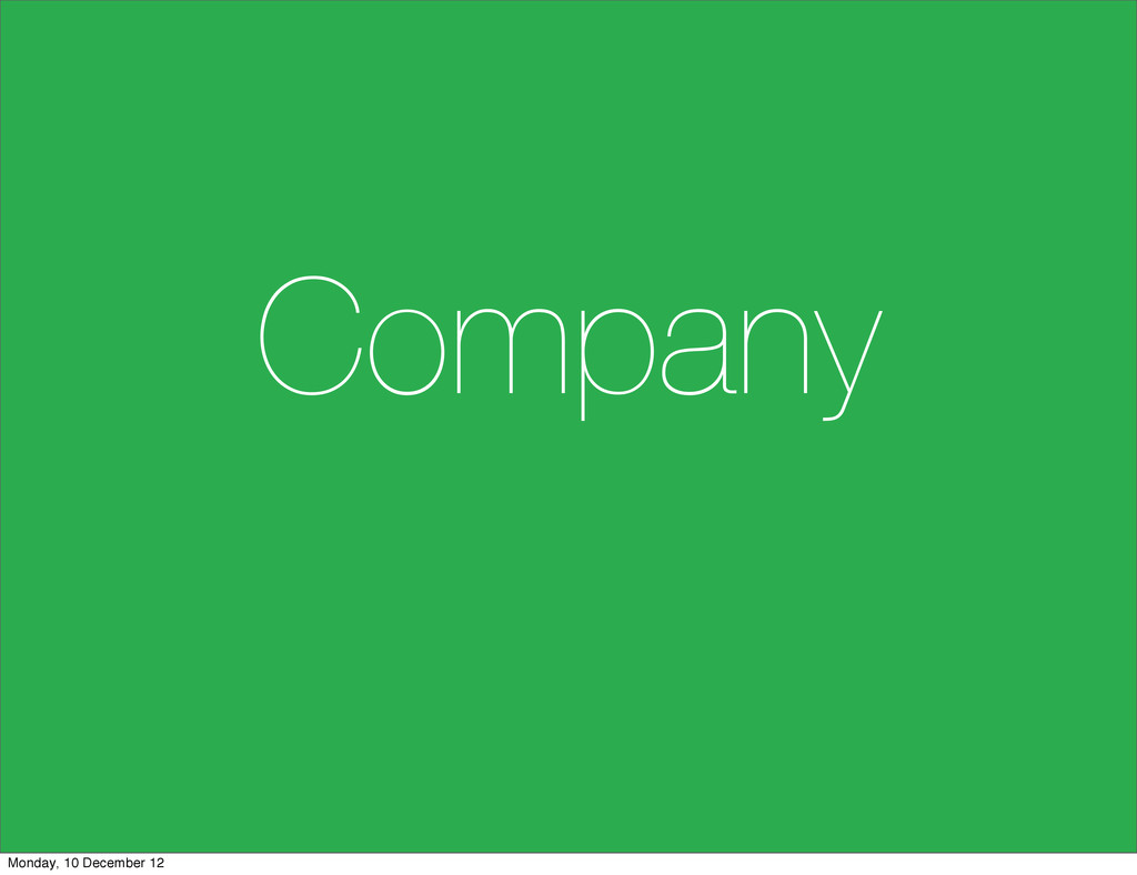Company Monday, 10 December 12