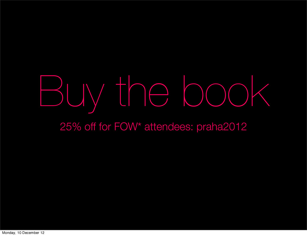 Buy the book 25% off for FOW* attendees: praha2...