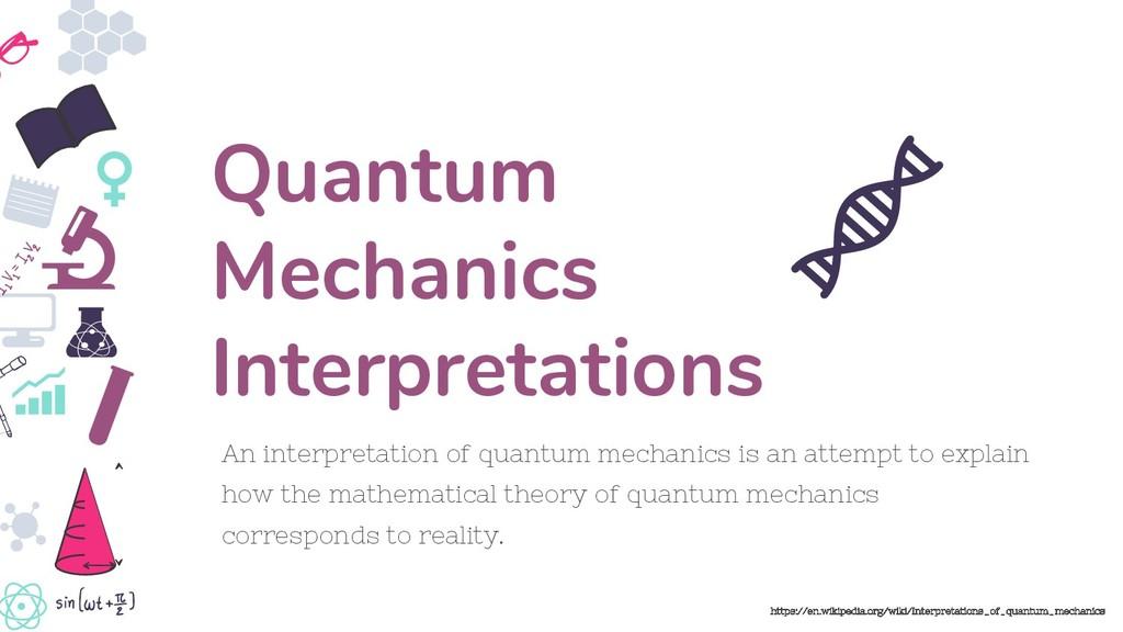An interpretation of quantum mechanics is an at...