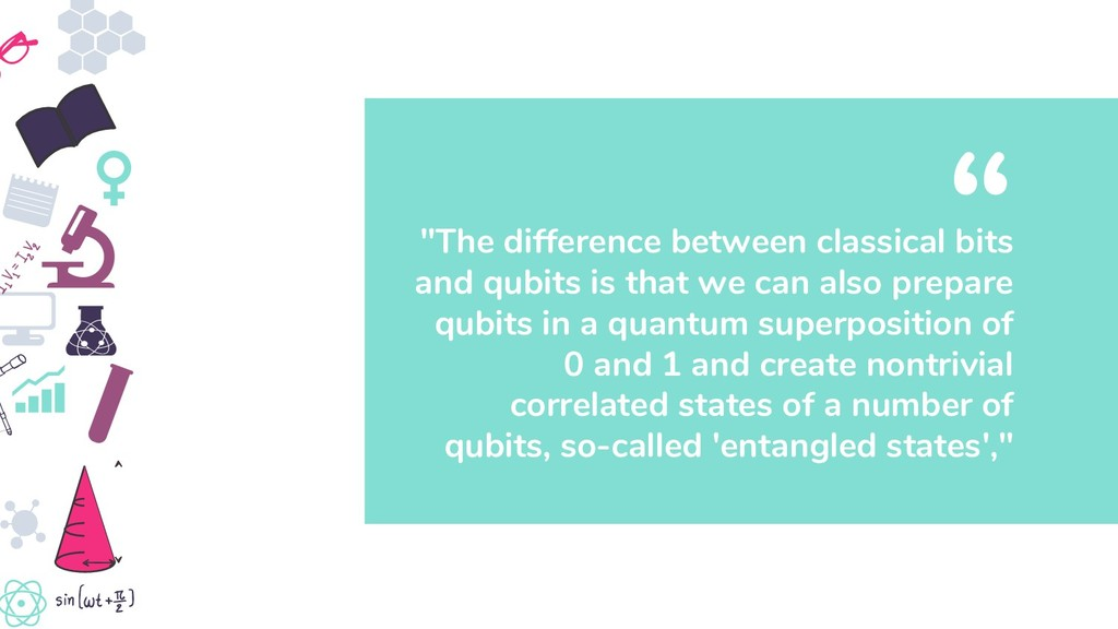 """""""The difference between classical bits and qubi..."""