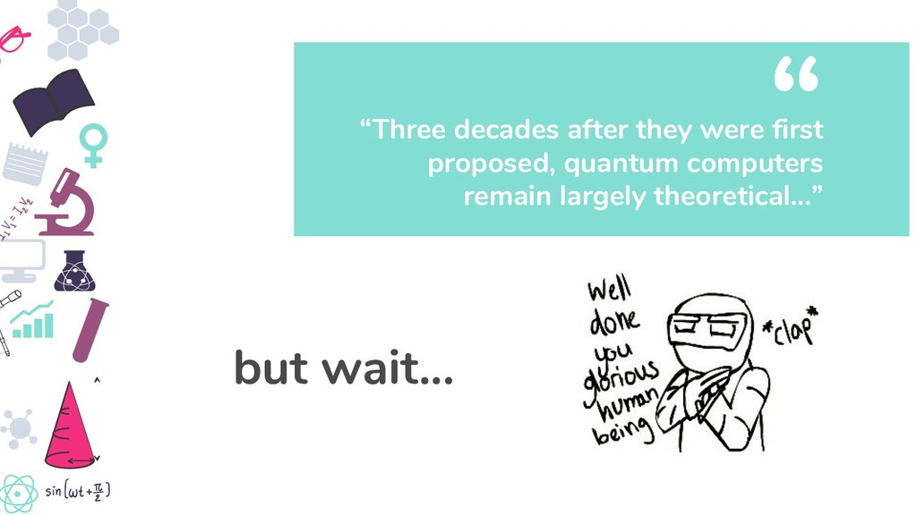 """""""Three decades after they were first proposed, ..."""