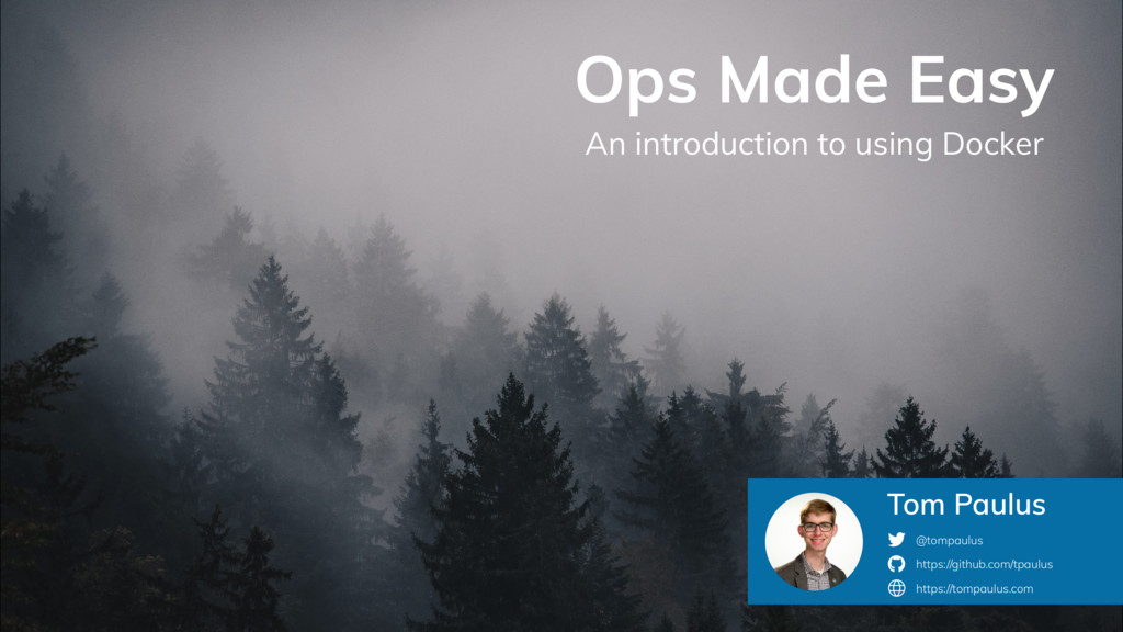 Ops Made Easy An introduction to using Docker T...