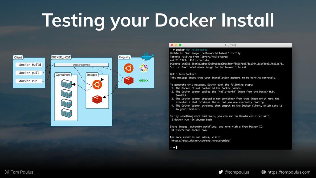 Testing your Docker Install © Tom Paulus @tompa...