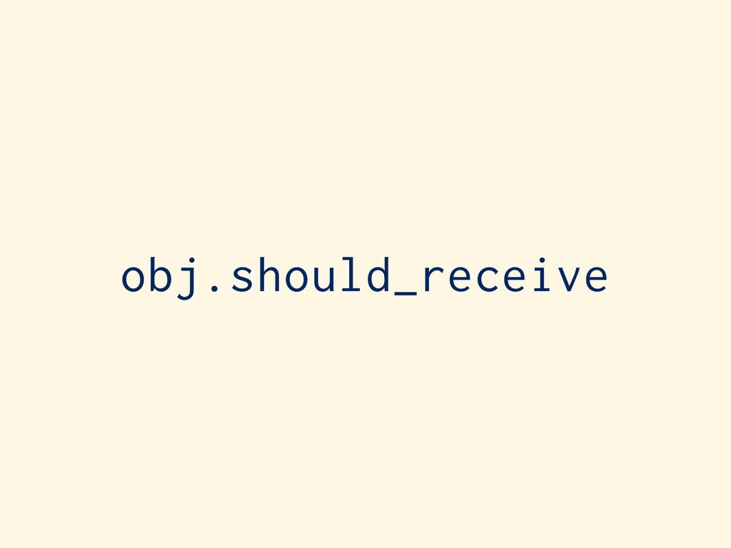 obj.should_receive