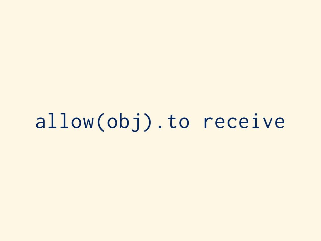 allow(obj).to receive