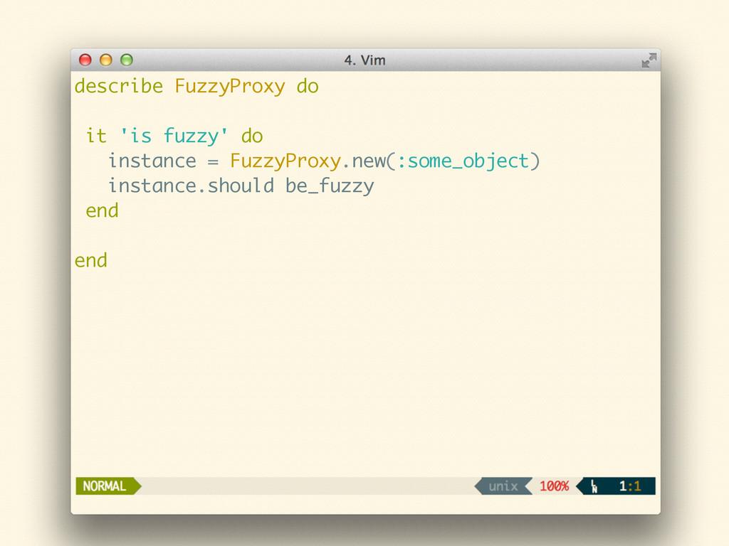 describe FuzzyProxy do ! it 'is fuzzy' do insta...