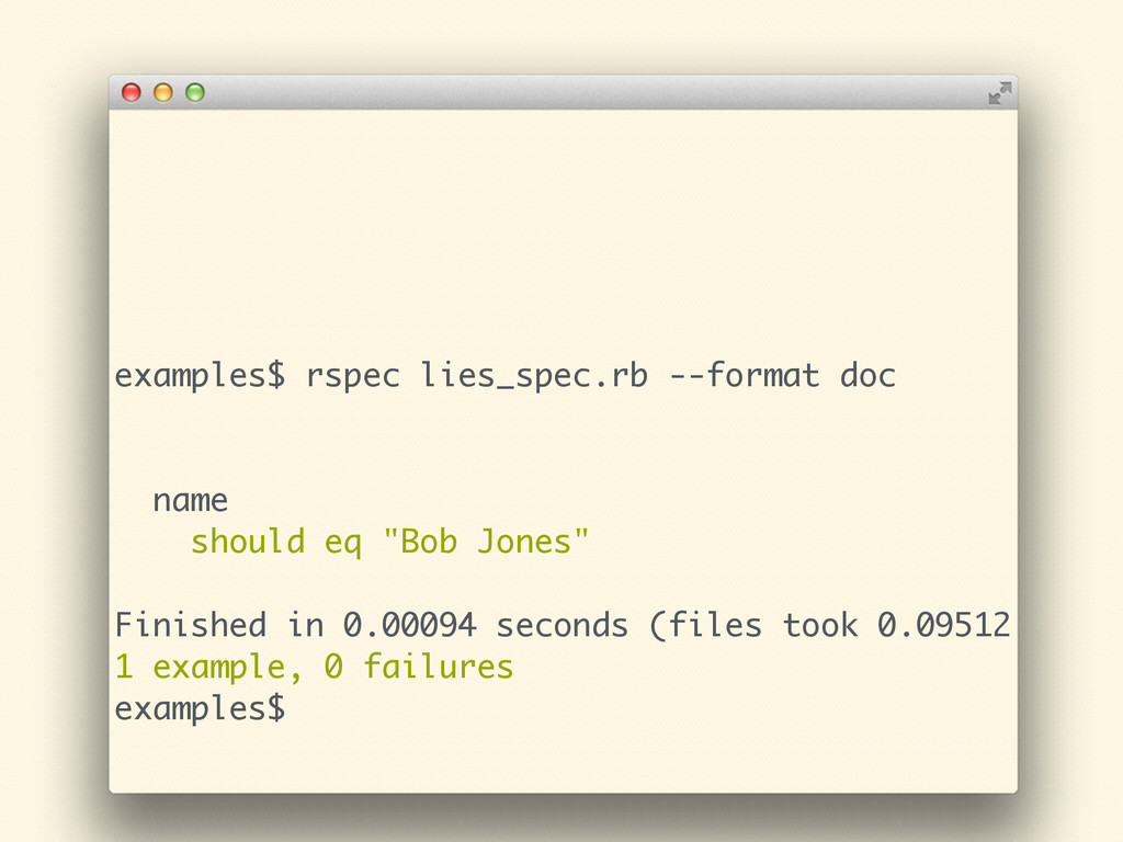 examples$ rspec lies_spec.rb --format doc ! ! n...
