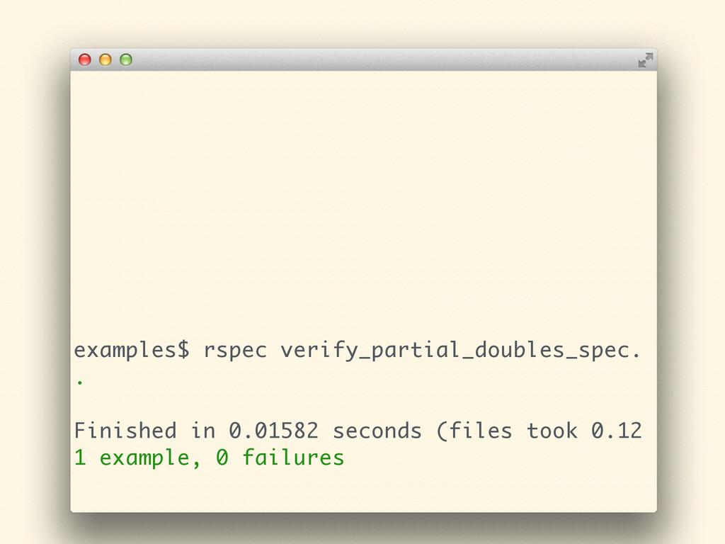 examples$ rspec verify_partial_doubles_spec. . ...