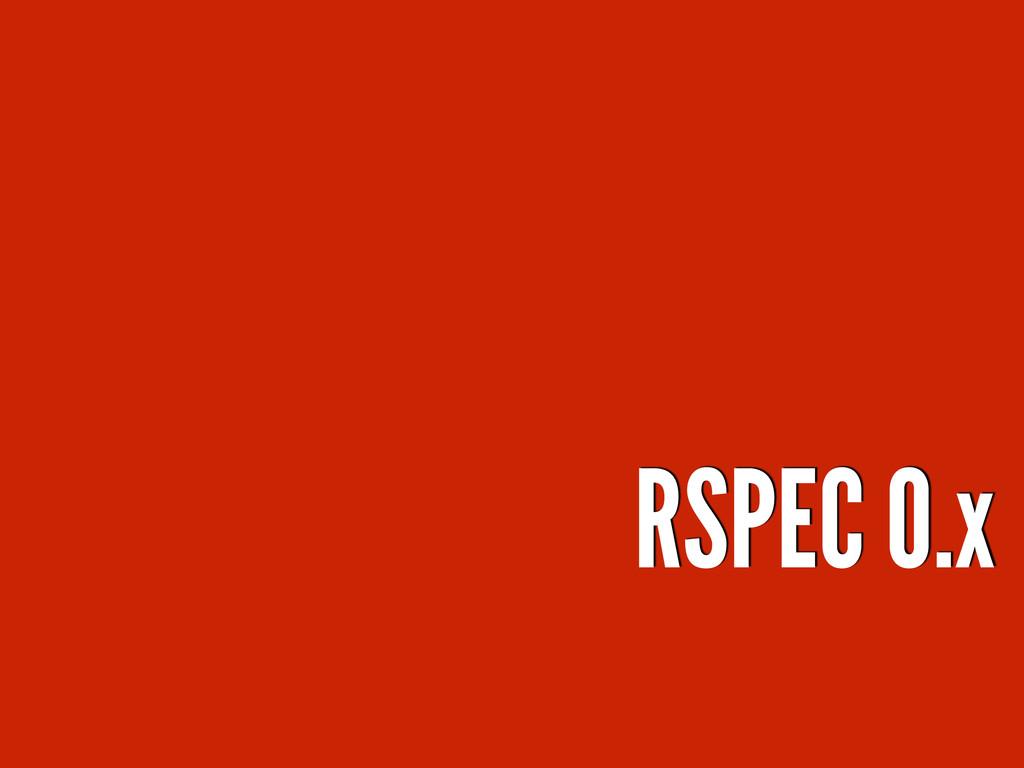 RSPEC 0.x