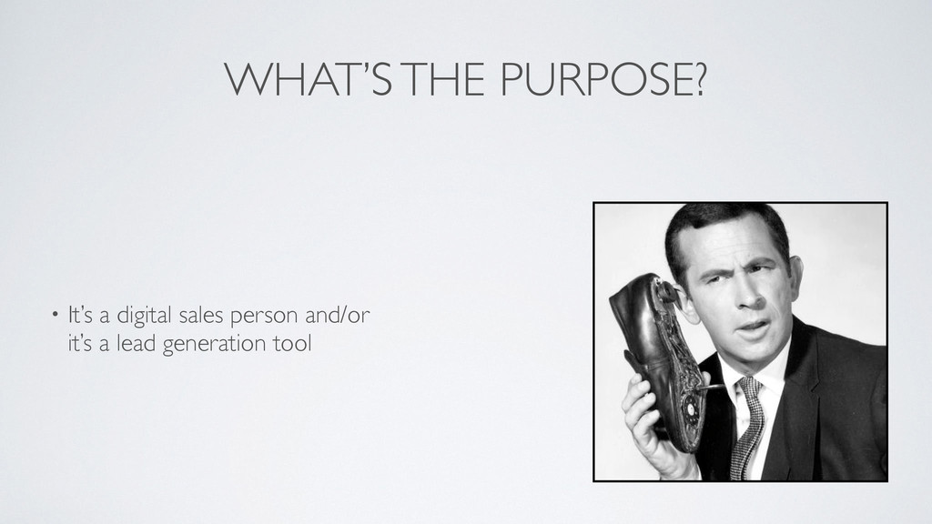 WHAT'S THE PURPOSE? • It's a digital sales pers...