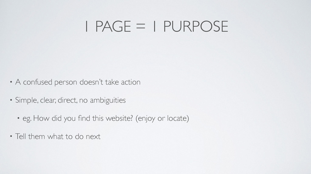 1 PAGE = 1 PURPOSE • A confused person doesn't ...
