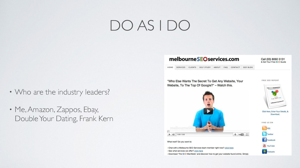 DO AS I DO • Who are the industry leaders?	 
