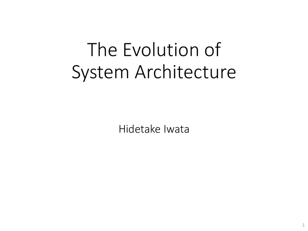 The Evolution of System Architecture Hidetake I...