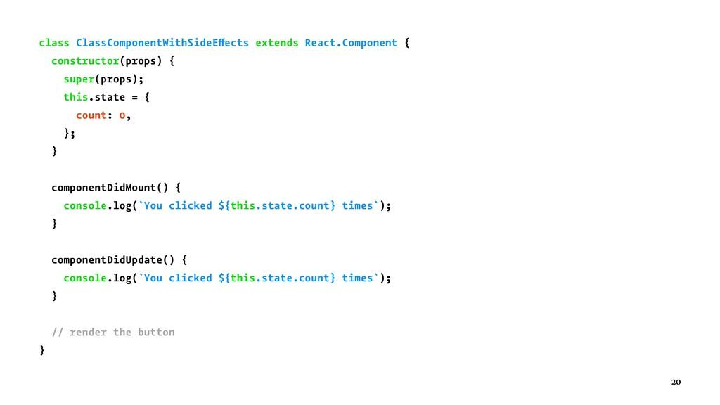 class ClassComponentWithSideEffects extends Rea...