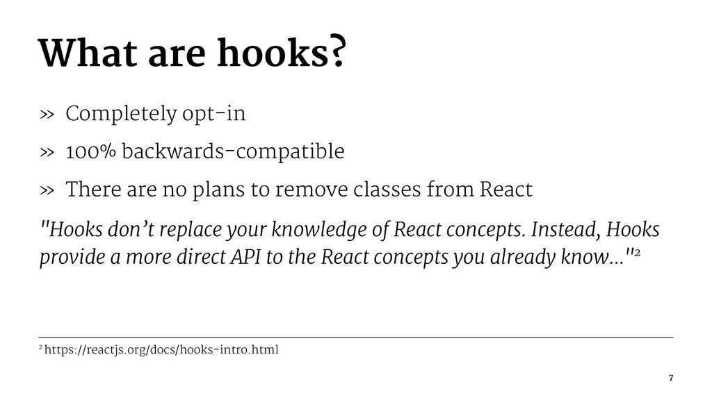 What are hooks? » Completely opt-in » 100% back...